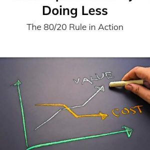 Accomplish More by Doing Less