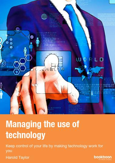Managing the use of technology